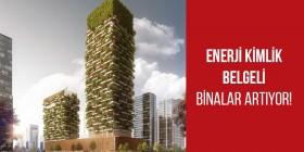 Enerji kimlik belgeli binalar artıyor!